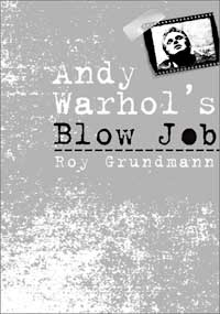 gerald peary essays andy warhol s blow job rarely did i see roy grundmann a contributing editor of new york s cineaste magazine in the first years he moved here to become an assistant professor of